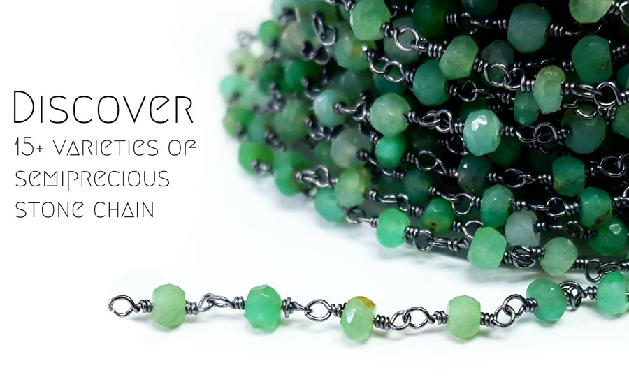 Discover over 15 varieties of semiprecious stone chain